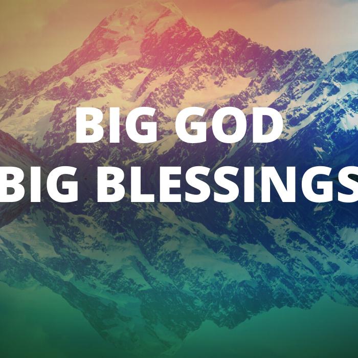 big mountain text big god big blessings